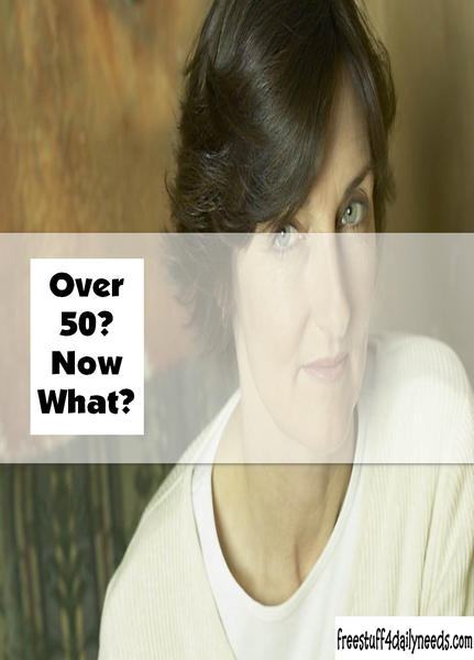 Over 50 Now What?