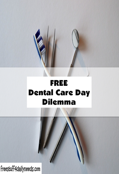 FREE Dental Care Day Dilemma
