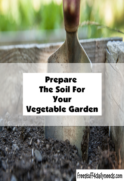 Prepare The Soil For Your Vegetable Garden Free Stuff 4
