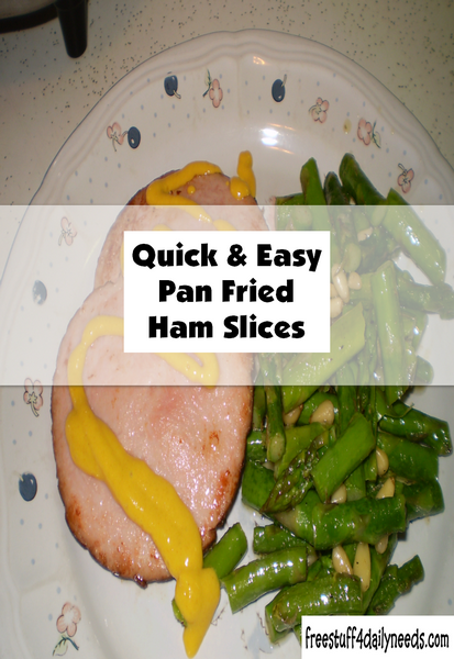 Quick And Easy Pan Fried Ham Slices