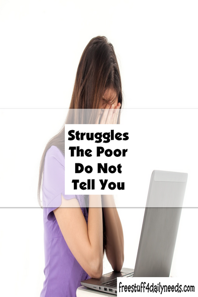 Struggles The Poor Do Not Tell You