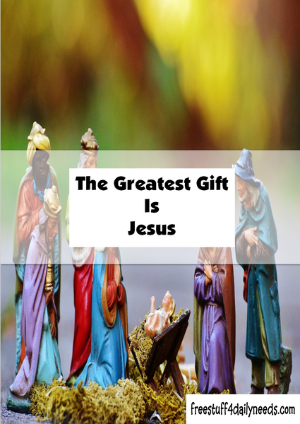 The Greatest Gift Is Jesus